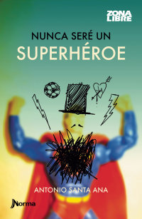 Portada Nunca seré un superhéroe