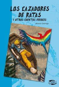 Portada Cazadores de ratas y otros cuentos feroces