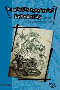 Portada El cuento fantástico argentino