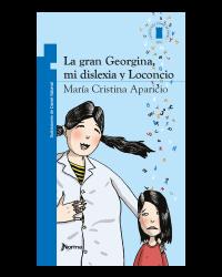 Portada La gran Georgina, mi dislexia y Loconcio